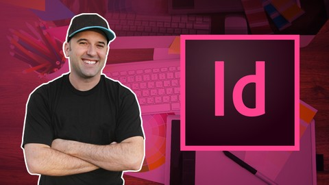 Adobe InDesign CC Complete Course: Learn in Design Projects