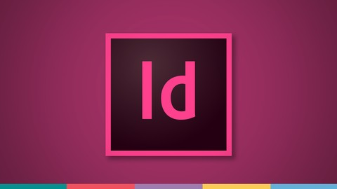 Adobe InDesign CC: Your Complete Guide to InDesign